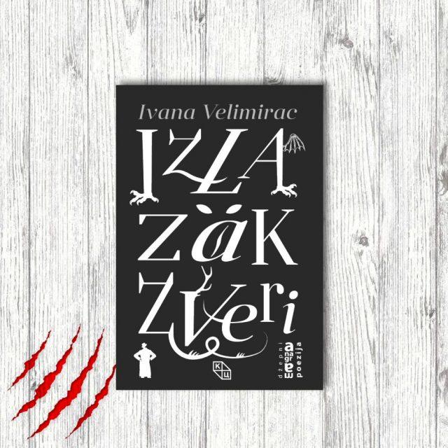 Ново издање КЦНС издаваштва: Ивана Велимирац - <i>Излазак звери</i>